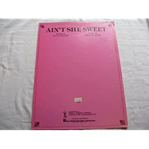 aint she sweet jack yellen 1955 sheet music folder 397 sheet music