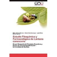 Estudio Fitoquímico y Farmacológico de Lantana canescens: Grupo Búsqueda de Principios Bioactivos y Grupo de Inmunología...