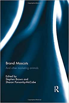 Brand Mascots: And Other Marketing Animals