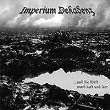 Und Die Welt Ward Kalt Und Leer By Imperium Dekadenz (2006-05-08)