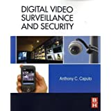 Digital Video Surveillance and Security ~ Tony C. Caputo