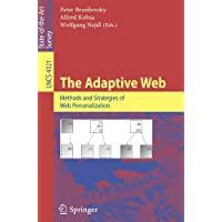 The Adaptive Web: Methods and Strategies of Web Personalization (Lecture Notes in Computer Science / Information Systems and Applications, incl. Internet/Web, and HCI)