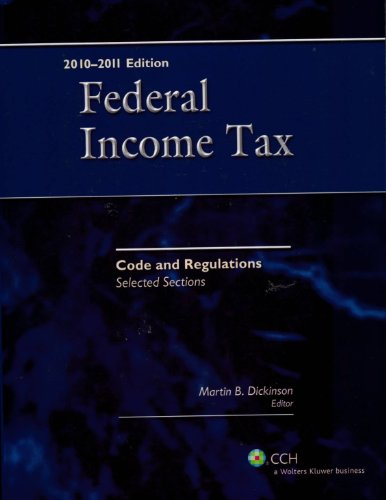 Federal Income Tax: Code and Regulations - Selected...