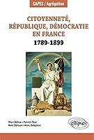 Citoyenneté République Démocratie en France 1789-1899