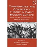 img - for [(Conspiracies and Conspiracy Theory in Early Modern Europe )] [Author: Julian Swann] [Jul-2004] book / textbook / text book