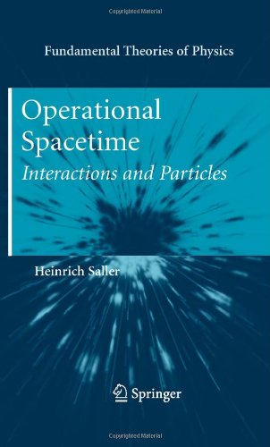 Operational Spacetime: Interactions and Particles (Fundamental Theories of Physics)