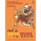 Not a Nice Man to Know: The Best of Khushwant Singhby Vikram Seth