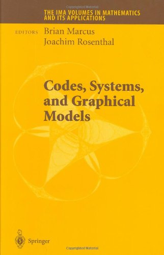 Codes, Systems, and Graphical Models (The IMA Volumes in Mathematics and its Applications)