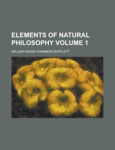 Elements of natural philosophy Volume 1