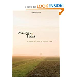 Memory of Trees: A Daughter's Story of a Family Farm Gayla Marty