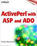ActivePerl with ASP and ADO by Martin...