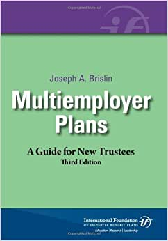 Multiemployer Plans: A Guide For New Trustees