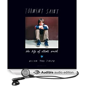 Torment Saint: The Life of Elliott Smith (Unabridged)