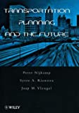 Transportation Planning and the Future (0471974080) by Nijkamp, Peter