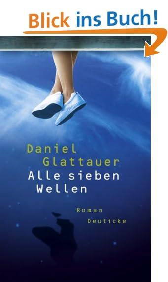 Alle sieben Wellen - Daniel Glattauer