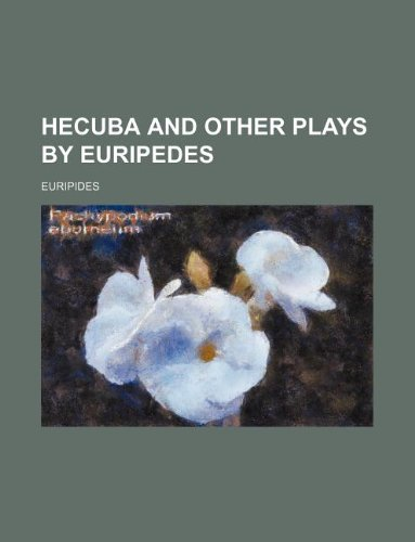 Hecuba and other plays by Euripedes