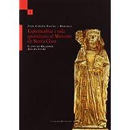 Espiritualitat I vida quotidiana al monestir santa Clara: ciutat mallorca, segles XIII-XV