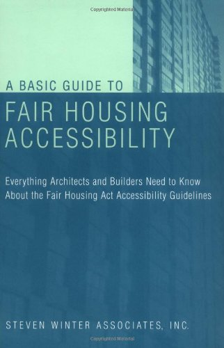A Basic Guide To Fair Housing Accessibility : Everything Architects And Builders Need To Know About The Fair Housing Act Accessibility Guidelines