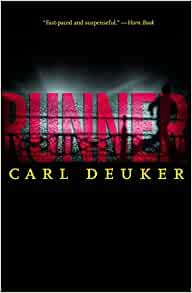 runner carl deuker I very rarely buy class sets of books for students without first having read them, but i bought a class set of runner by carl deuker on a whim with some spare cash left from last year's budget.