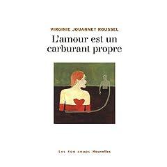 L'amour est un carburant propre - Virginie Jouannet Roussel