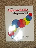 img - for The Approachable Argument book / textbook / text book
