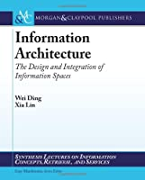 Information Architecture: The Design and Integration of Information Spaces