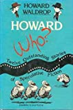 Howard Who?: Twelve Outstanding Stories of Speculative Fiction (038519708X) by Waldrop, Howard