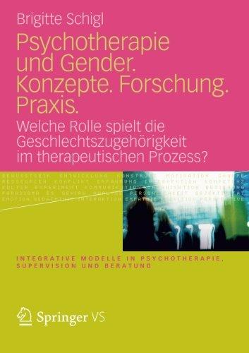 Psychotherapie und Gender. Konzepte. Forschung. Praxis.: Welche Rolle spielt die Geschlechtszugehörigkeit im therapeuti