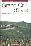 Grand Cru d'Italia. Vigneti e vini: 1