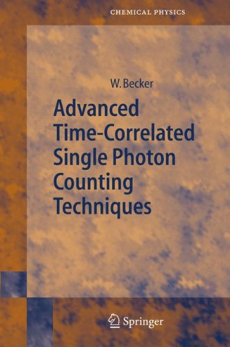 Advanced Time-Correlated Single Photon Counting Techniques (Springer Series In Chemical Physics)