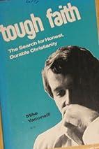 Tough faith: The search for honest, durable…