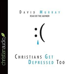 Christians Get Depressed Too Audiobook