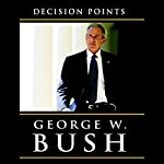 Decision Points | George W. Bush