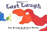 The Last Laugh (0803730934) by Aruego, Jose