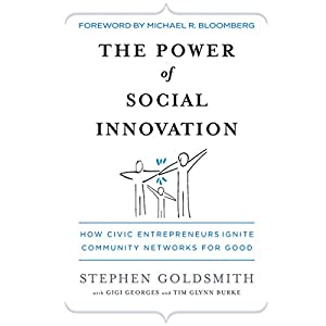 The Power of Social Innovation: How Civic Entrepreneurs Ignite Community Networks for Good Audiobook