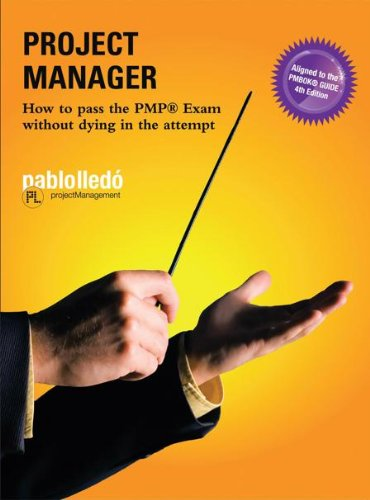 PROJECT MANAGER:How to pass the PMP® Exam without dying in the attempt
