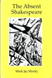 img - for The Absent Shakespeare book / textbook / text book