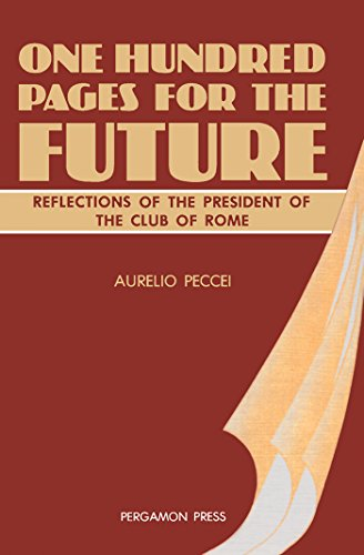 One Hundred Pages for the Future: Reflections of the President of the Club of Rome (Club of Rome Publications)