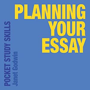 Planning Your Essay | [Janet Godwin]