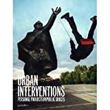 img - for R. Klanten,S. Ehmann, S. Ehmann,M. Hubner'sUrban Interventions: Personal Projects in Public Places [Hardcover](2010) book / textbook / text book