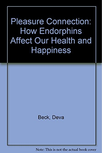 Pleasure Connection: How Endorphins Affect Our Health and Happiness PDF