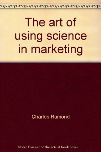 The art of using science in marketing (Harper & Row's series in marketing management) PDF