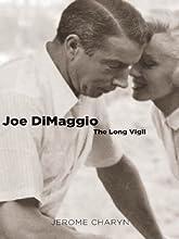 Joe DiMaggio The Long Vigil Icons of America