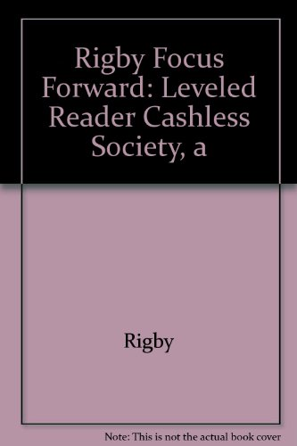 Rigby Focus Forward: Individual Student Edition Cashless Society, A (Rigby Focus Forward Leveled Reader)