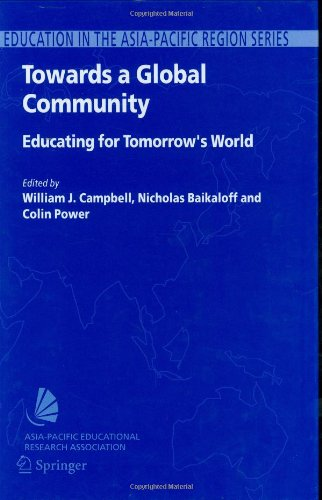 Towards a Global Community: Educating for Tomorrow's World (Education in the Asia-Pacific Region: Issues, Concerns and P