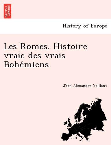 Les Romes. Histoire vraie des vrais Bohemiens.
