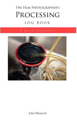 The Film Photographers Processing Log Book: A Basic Checklist