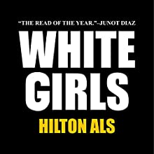 White Girls (       UNABRIDGED) by Hilton Als Narrated by Mirron Willis