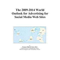 The 2009-2014 World Outlook for Advertising for Social Media Web Sites