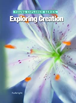 Downloads Exploring Creation With Botany -- Young Explorer Series (Young Explorer (Apologia Educational Ministries)) ebook